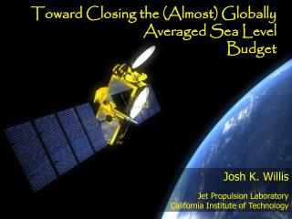 Josh K. Willis  Jet Propulsion Laboratory California Institute of Technology