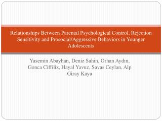 Relationships Between Parental Psychological Control, Rejection Sensitivity and Prosocial/Aggressive Behaviors in Younge