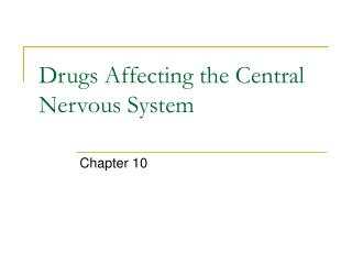 Drugs Affecting the Central Nervous System