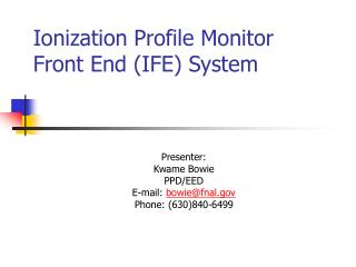 Ionization Profile Monitor Front End (IFE) System