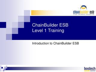 ChainBuilder ESB Level 1 Training