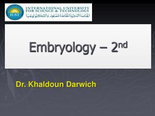 Embryology – 2 nd