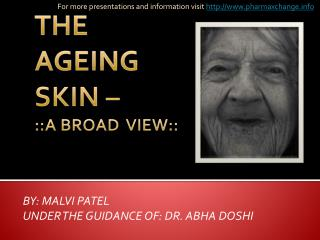 THE AGEING SKIN – ::A BROAD VIEW::