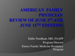 American  Family Physician Review of June 1 st  and June 15 th  editions