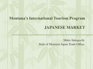 Montana's International Tourism Program JAPANESE MARKET
