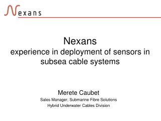 Nexans  experience in deployment of sensors in subsea cable systems