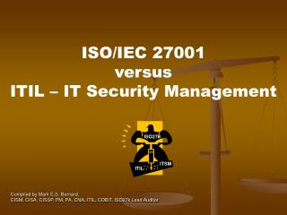 Compiled by Mark E.S. Bernard,  CISM, CISA, CISSP, PM, PA, CNA, ITIL, COBiT, ISO27k Lead Auditor
