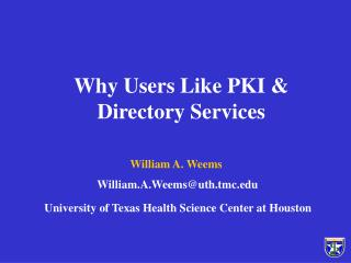 Why Users Like PKI & Directory Services