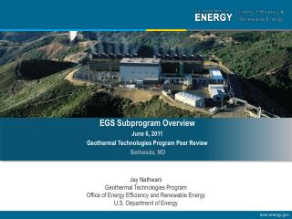 Jay Nathwani Geothermal Technologies Program Office of Energy Efficiency and Renewable Energy U.S. Department of Energy