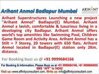 Arihant Anmol New project Badlapur Mumbai @09999684166