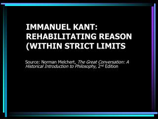 IMMANUEL KANT: REHABILITATING REASON (WITHIN STRICT LIMITS