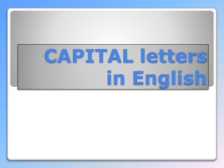 CAPITAL  letters in English