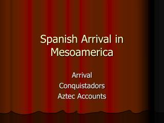 Spanish Arrival in Mesoamerica