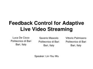 Feedback Control for Adaptive Live Video Streaming