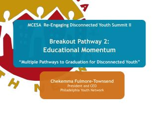 MCESA   Re-Engaging  Disconnected Youth Summit II Breakout Pathway 2: Educational Momentum