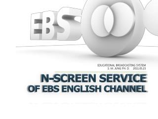 N-Screen Service  of EBS English channel