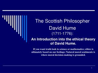 The Scottish Philosopher David Hume (1711-1776):
