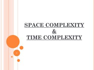 SPACE COMPLEXITY & TIME COMPLEXITY