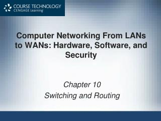 Computer Networking From LANs to WANs: Hardware, Software, and Security