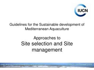 Guidelines for the Sustainable development of Mediterranean Aquaculture Approaches to Site selection and Site management
