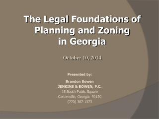 The Legal  Foundations of Planning and Zoning in Georgia October 10, 2014