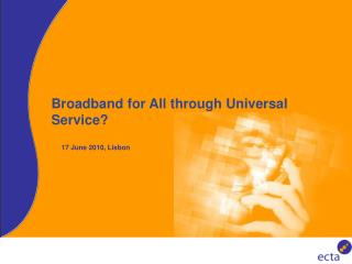Broadband for All through Universal Service?