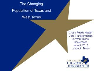 Cross Roads Health Care Transformation in West Texas  Conference June 5, 2013 Lubbock, Texas