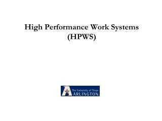High Performance Work Systems (HPWS)