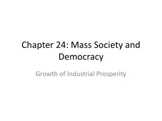 Chapter 24: Mass Society and Democracy