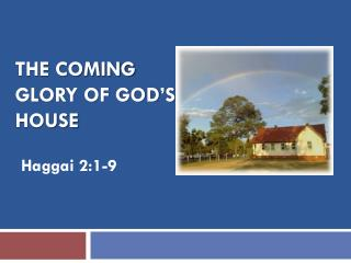 The Coming glory of God's House
