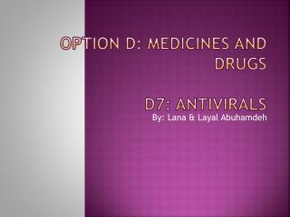 Option D: Medicines and Drugs D7:  Antivirals