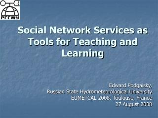 Social Network Services as Tools for Teaching and Learning