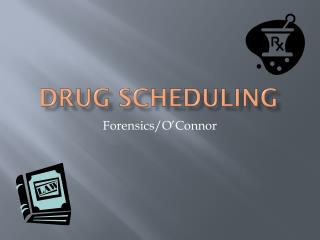 Drug Scheduling