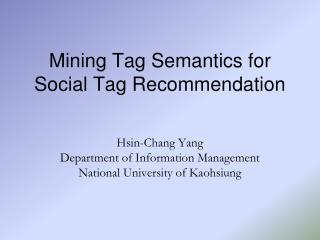 Mining Tag Semantics for Social Tag Recommendation