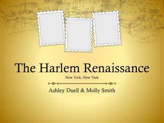 The Harlem Renaissance New York, New York