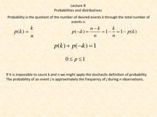 Lecture 8 Probabilities  and  distributions
