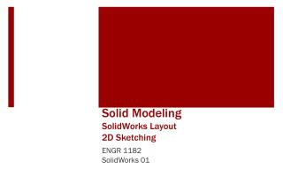 Solid  Modeling SolidWorks Layout 2D Sketching