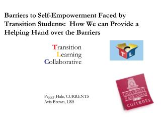 Barriers to Self-Empowerment Faced by Transition Students:  How We can Provide a Helping Hand over the Barriers