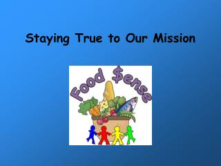 Staying True to Our Mission