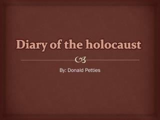 Diary of the holocaust