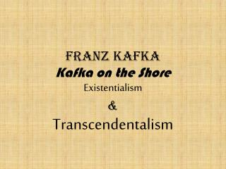 Franz Kafka Kafka on the Shore Existentialism  & Transcendentalism