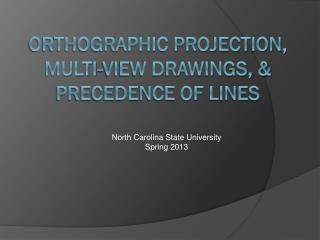 Orthographic Projection, multi-view drawings, & Precedence of lines