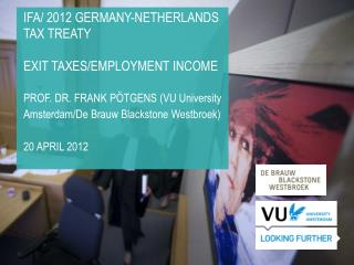 IFA/ 2012 GERMANY-NETHERLANDS TAX TREATY EXIT TAXES/EMPLOYMENT INCOME