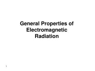 General Properties of Electromagnetic Radiation