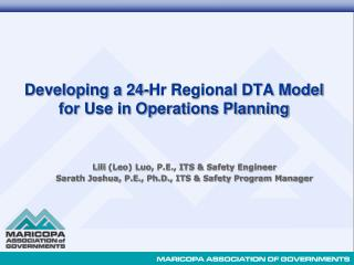 Developing a 24-Hr Regional DTA Model  for Use in Operations Planning