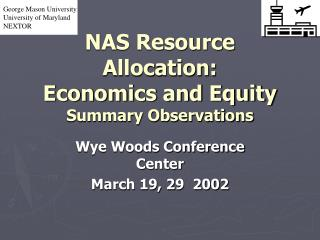 NAS Resource Allocation: Economics and Equity Summary Observations