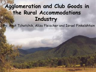 Agglomeration and Club Goods in the  Rural Accommodations Industry