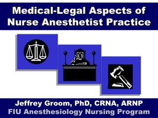 Medical-Legal Aspects of Nurse Anesthetist Practice