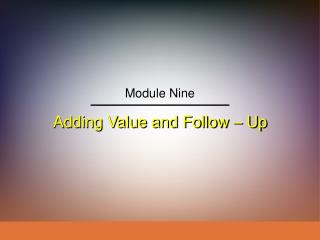Adding Value and Follow – Up