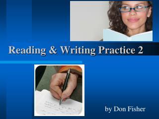 Reading & Writing Practice 2